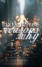 Sixty-Three Reasons Why by AmberZelin