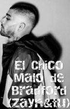 El Chico Malo de Bradford (Zayn&tu) by maxxwolfhard