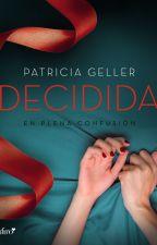 Decidida en plena confusión (SEGUNDA TEMPORADA) by PauTorres839