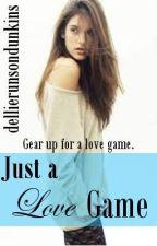 Just a Love Game by dellierunsondunkins