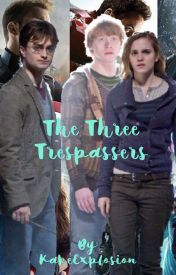 The Three Trespassers by KakeExplosion