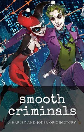 Smooth Criminals: Harley x Joker Origin Story by TianaWarner3