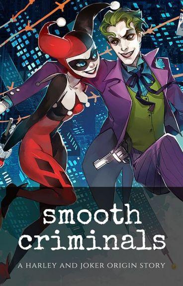 Smooth Criminals: Harley x Joker Origin Story