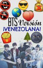 BTS Versión ¡VENEZOLANA! by WatermelonKawaii