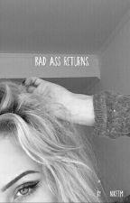 Bad Ass Returns. by hoodiealiens
