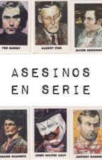 Asesinos en Serie (#TheWattys2016)  by SoniaGarcia00123