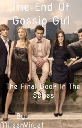 The End of Gossip Girl    Final Book  by thealexamorgan