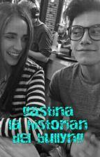 GASTINA LA HISTORIA DEL BULLYNG by gastinasoyluna