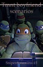 Tmnt boyfriend scenarios  by Nightcore_2002