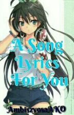 """""""A Song Lyrics For You"""" by AmbiszyosaAKO"""