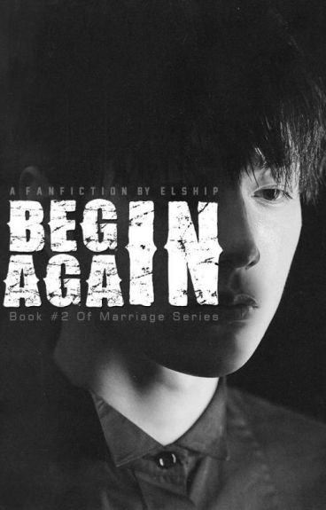 BEGIN AGAIN [Marriage Series #2]