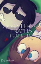 Amor De Hermanos FNAFHS freddxfreddy  by NikoKuun