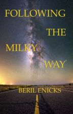 Following The Milky Way: From Turkey To USA  by berilenicks