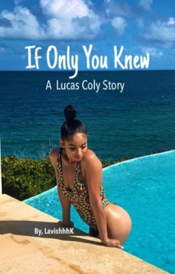 If Only You Knew (Lucas Coly Story)- COMPLETED