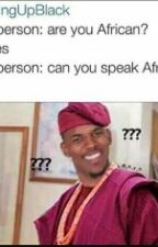 #GROWINGUPAFRICAN by Fandomlife21