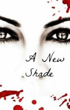 A New Shade - Sequel to Golden Eyes by NatSk123