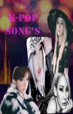 K-POP Song's by hell-queen