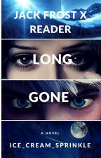 Jack Frost x Reader [Long Gone] [ROTG] by Ice_Cream_Sprinkle