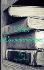 Book Recommendations  by ksyazyellow