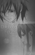 Childhood Fueds [On Hold] by CousterMyhine