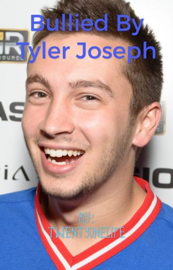 Bullied by Tyler Joseph (NOT SARCASTIC)
