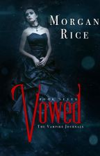 VOWED (Book #7 of the Vampire Journals) by Morgan Rice by morganrice