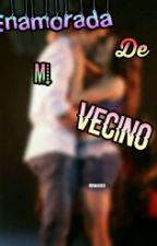 Enamorada De Mi Vecino [TERMINADA] by SolLaliter