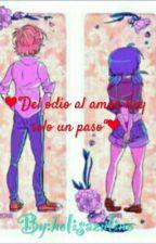 """""""Del Odio Al Amor Hay Solo Un Paso"""" by TeresaNeko16"""