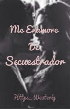 Me enamore de mi secuestrador  by https_Westerly