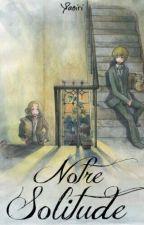 Notre Solitude {FrUk-AmeriPan} by Yaoiri