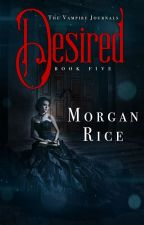 DESIRED Book 5 Of The Vampire Journals By Morganrice