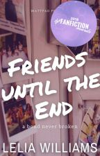 Friends Until the End ¦ Discontinued by KeepCALM_5SOS