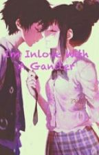 IM INLOVE WITH A GANGSTER  by Bryanminoza04