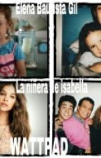 La Niñera De Isabella  *Mario Bautista & Tu* by ElenaBautistaGil