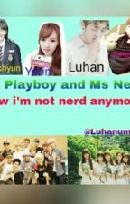 Mr Playboy And Ms Nerd by luhanumin