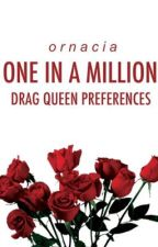 One In A Million: Drag Queen Preferences by ornacia