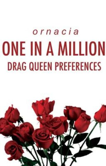 One In A Million: Drag Queen Preferences