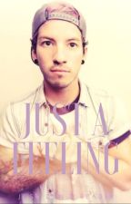 Just a Feeling || Josh Dun X Reader by ItsCamister