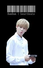 Heart Beats || BamBam by hopelessshits