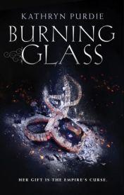 Burning Glass (Burning Glass, #1) by Kathryn Purdie  by nebardosk