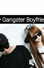 My Gangster Boyfriend  by Baemax_baby