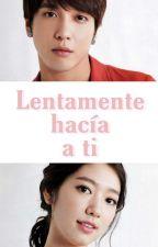 LENTAMENTE HACIA A TI (YongShin Couple) by KaarYHeffect