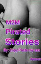 M2M Pirated Stories by MayahNefalar