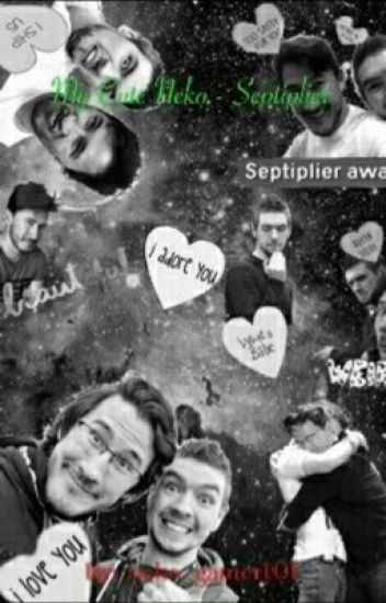 My Cute Neko - Septiplier (#Wattys2017)