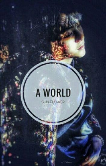 [AllGa]Nếu Thế Giới Của Chúng Ta Là Một