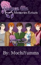 Seduce Me: Memories Return by MochiYumms