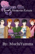 Seduce Me: Memories Return by MochiYumms