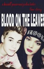 Blood on the Leaves by goodnightsweetheart
