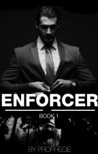 Enforcer by prophecie