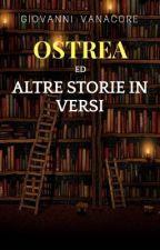 Ostrea~ed altre storie in versi  by GiovanniVanacore